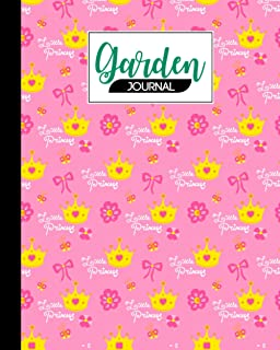 Garden Journal: Princess Garden Journal, A Place To Organize, Plan, Record, and Dream About Your Vegetable Garden, 120 Pag...