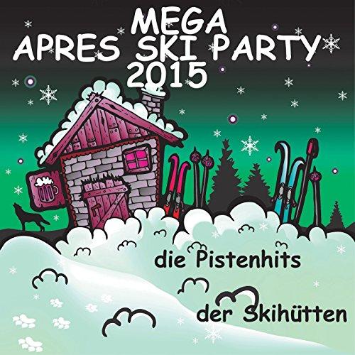 Mega Après Ski Party 2015 (Die Pistenhits der Skihütten)