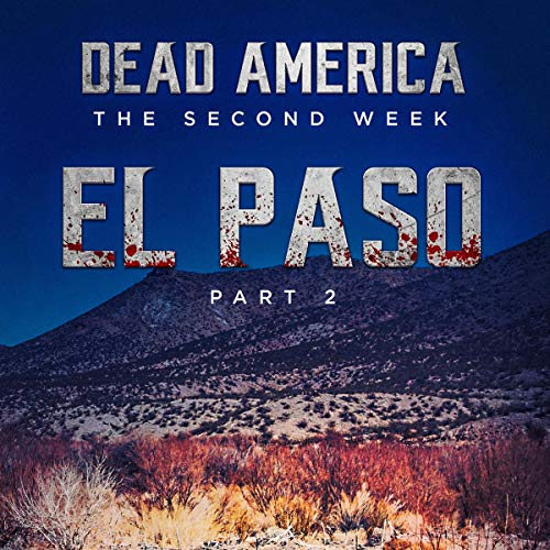 Dead America - El Paso Pt. 2: Dead America - The Second Week, Book 3