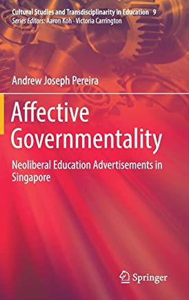 Affective Governmentality: Neoliberal Education Advertisements in Singapore