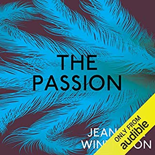 The Passion                   By:                                                                                                                                 Jeanette Winterson                               Narrated by:                                                                                                                                 Daniel Pirrie,                                                                                        Tania Rodrigues                      Length: 5 hrs and 21 mins     10 ratings     Overall 4.6