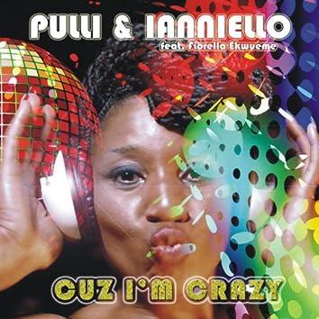 Cuz I'm Crazy (feat. Fiorella Ekwueme)