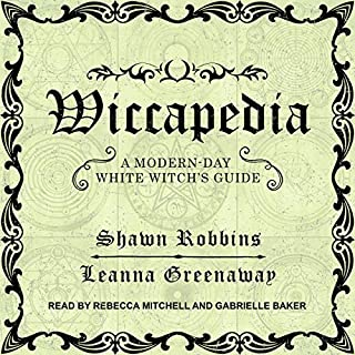 Wiccapedia     A Modern-Day White Witch's Guide              De :                                                                                                                                 Shawn Robbins,                                                                                        Leanna Greenaway                               Lu par :                                                                                                                                 Gabrielle Baker,                                                                                        Rebecca Mitchell                      Durée : 7 h et 34 min     Pas de notations     Global 0,0