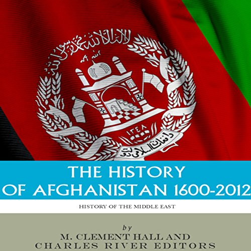 The History of Afghanistan, 1600-2012 audiobook cover art