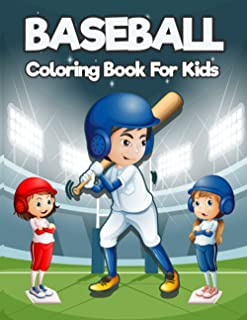 Baseball Coloring Book For Kids: Cool Sports Coloring Book For Baseball Lover & Fan   Baseball Gift For Boys