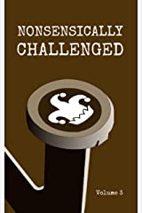 Nonsensically Challenged Volume 3 Kindle Edition