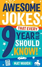 Awesome Jokes That Every 9 Year Old Should Know!: Hundreds of rib ticklers, tongue twisters and side splitters (Awesome Jo...
