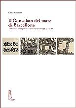 Il Consolato del Mare Di Barcellona: Tribunale E Corporazione Di Mercanti (1394-1462) (Ircvm-Medieval Cultures) (Italian Edition)