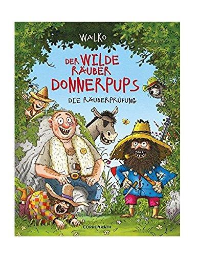 Der wilde Räuber Donnerpups (Bd. 1): Die Räuberprüfung