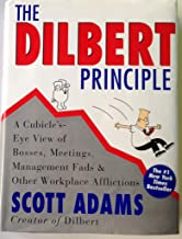 The Dilbert Principle: A Cubicle Eye's View of Bosses, Meetings, Management Fads and Other Workplace Afflictions