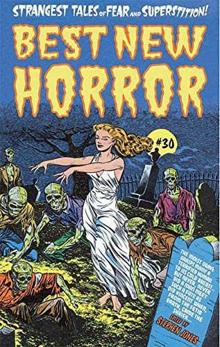 Compare Textbook Prices for Best New Horror #30 [Trade Paperback]  ISBN 9781786366917 by Stephen Jones,Kim Newman,Peter Bell,Rosalie Parker,Graham Masterton,Ramsey Campbell,Alison Littlewood,Rio Youers,Tracy Fahey,Thana Niveau,Stephen Jones,Warren Kremer;Attributed to Al Avison;Warren Kremer;Attributed to Al Avison,Warren Kremer;Attributed to Al Avison;Warren Kremer;Attributed to Al Avison