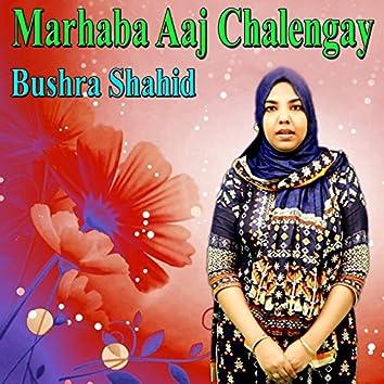 Marhaba Aaj Chalengay
