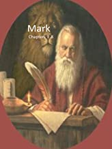 The Gospel of Mark Vol. 1 Chapters 1-8