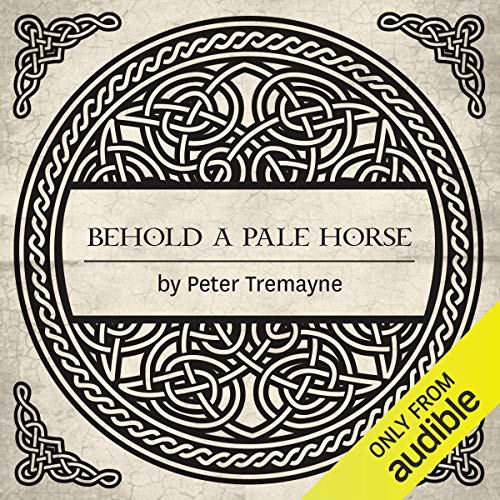 Behold a Pale Horse Audiobook By Peter Tremayne cover art