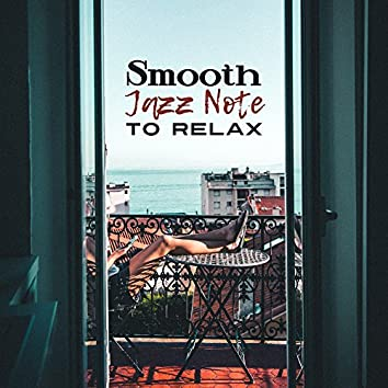 Smooth Jazz Note to Relax – Easy Listening, Jazz Music to Relax, Best Background Sounds, Instrumental Melodies