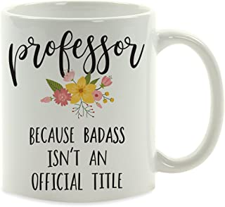Andaz Press 11oz. Coffee Mug Gag Gift, Professor Because Badass Isn't an Official Title, Floral Graphic, 1-Pack, Funny Witty Coffee Cup Birthday Christmas Present Ideas