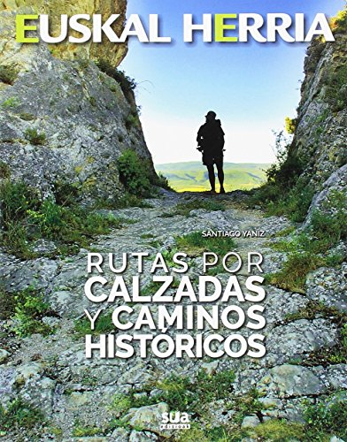 Rutas por calzadas y caminos históticos: 21 (Euskal Herria)