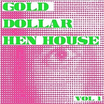 Gold Dollar Hen House, Vol. 1