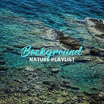#Background Nature Playlist