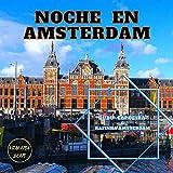Noche en Amsterdam
