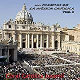 100 Clásicas de la Música Católica Vol. 3