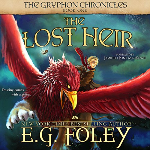 The Lost Heir     The Gryphon Chronicles, Book 1              By:                                                                                                                                 E.G. Foley                               Narrated by:                                                                                                                                 Jamie du Pont MacKenzie                      Length: 10 hrs and 20 mins     9 ratings     Overall 4.7