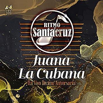 Juana la Cubana (En Vivo Décimo Aniversario)
