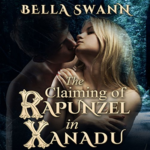The Claiming of Rapunzel in Xanadu audiobook cover art