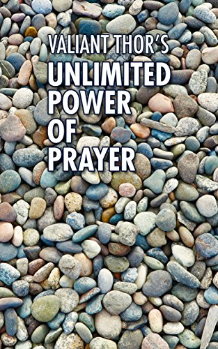 Valiant Thor's Unlimited Power of Prayer: Fulfilling Your Purpose on Earth With Focus, Joy, and Meaning (English Edition)