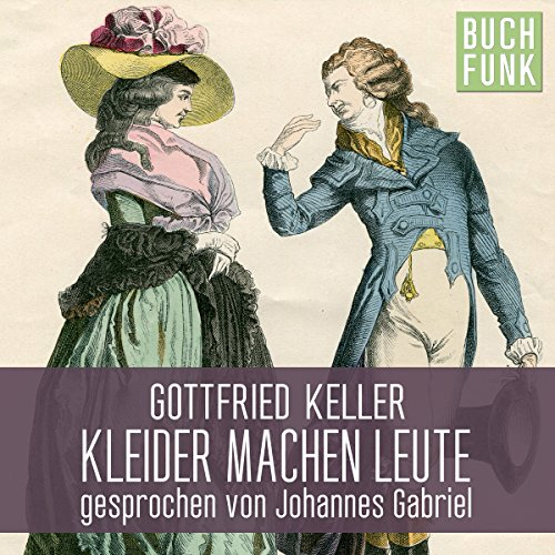 Kleider machen Leute                   By:                                                                                                                                 Gottfried Keller                               Narrated by:                                                                                                                                 Johannes Gabriel                      Length: 1 hr and 55 mins     1 rating     Overall 5.0