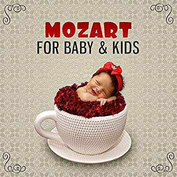 Mozart for Baby & Kids – Classical Sounds for Listening and Relaxation, Sweet Lullabies for Sleep, Bedtime, Melodies to Pillow, Calm Music