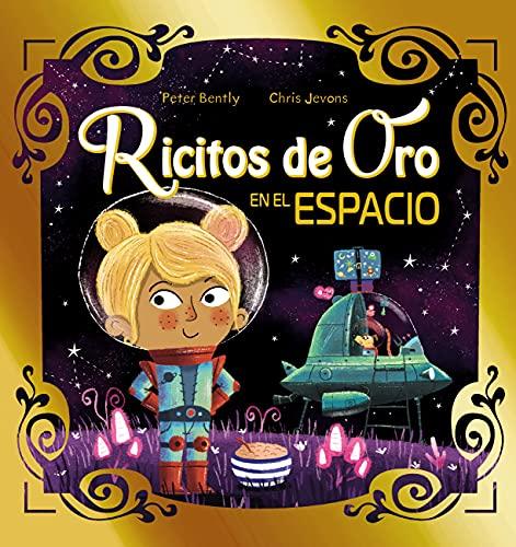 Ricitos de Oro en el espacio (PRIMEROS LECTORES - Álbum ilustrado)