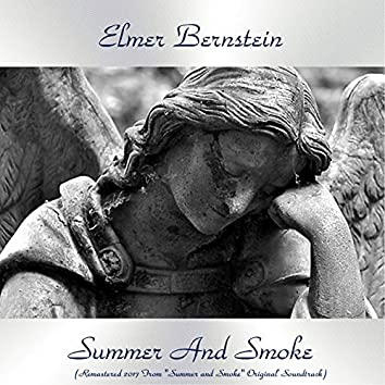"""Summer and Smoke (Remastered 2017 from """"Summer and Smoke"""" Original Soundtrack)"""