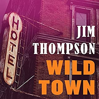 Wild Town                   By:                                                                                                                                 Jim Thompson                               Narrated by:                                                                                                                                 Kevin T. Collins                      Length: 7 hrs and 44 mins     6 ratings     Overall 3.7