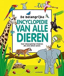 De belangrijke encyclopedie van alle dieren: Voor nieuwsgierige kinderen die alles willen weten