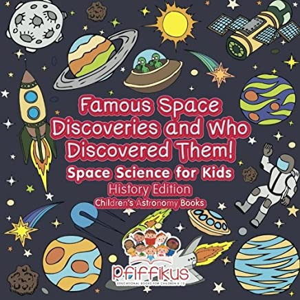 Famous Space Discoveries and Who Discovered Them! Space Science for Kids - History Edition - Children's Astronomy Books