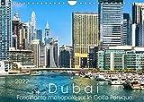 Dubai - Fascinante métropole sur le Golfe Persique (Calendrier mural 2022 DIN A4 horizontal): Impressions d'une ville du monde (Calendrier mensuel, 14 Pages )