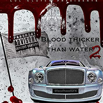 Blood Thicker Than Water 2