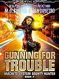 Gunning For Trouble (Aeon 14: Machete System Bounty Hunter Book 2)