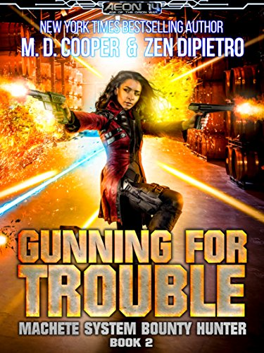 Gunning For Trouble (Aeon 14: Machete System Bounty Hunter Book 2) (English Edition)