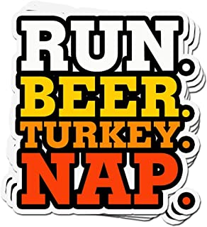 3 PCs Stickers Run. Beer. Turkey. Nap Turkey Trot Thankgiving Runner 4 × 3 Inch Vinyl Die-Cut Decals for Laptop Window