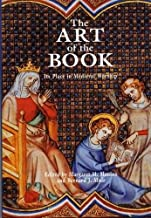 The Art of the Book: Its Place in Medieval Worship (Exeter Medieval Texts and Studies LUP)