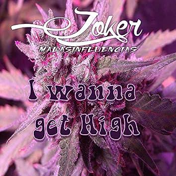I Wanna Get High