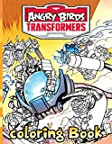 Angry Birds Transformers Coloring Book: Angry Birds Transformers Unofficial High Quality Coloring Books For Adults And Kids (Book For Adults & Teens)