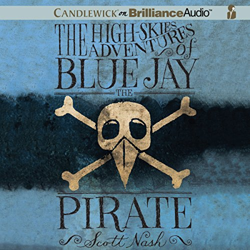 The High-Skies Adventures of Blue Jay the Pirate audiobook cover art