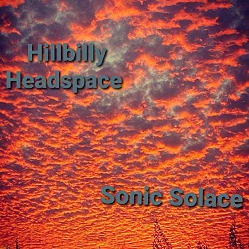 Hillbilly Headspace