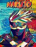Naruto Libro de Colorear: Regalo perfecto para niños y adultos que aman Naruto Anime y Manga + 100 Únicos Dibujos (Alta-Calidad)