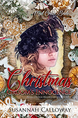 The Christmas Groom's Innocence (Mail Order Brides of Colorado)