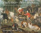 L'odyssée des animaux - Les peintres animaliers flamands du XVIIe siècle