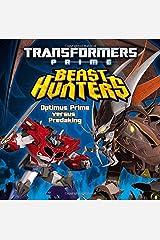 Transformers Prime Beast Hunters: Optimus Prime versus Predaking Paperback